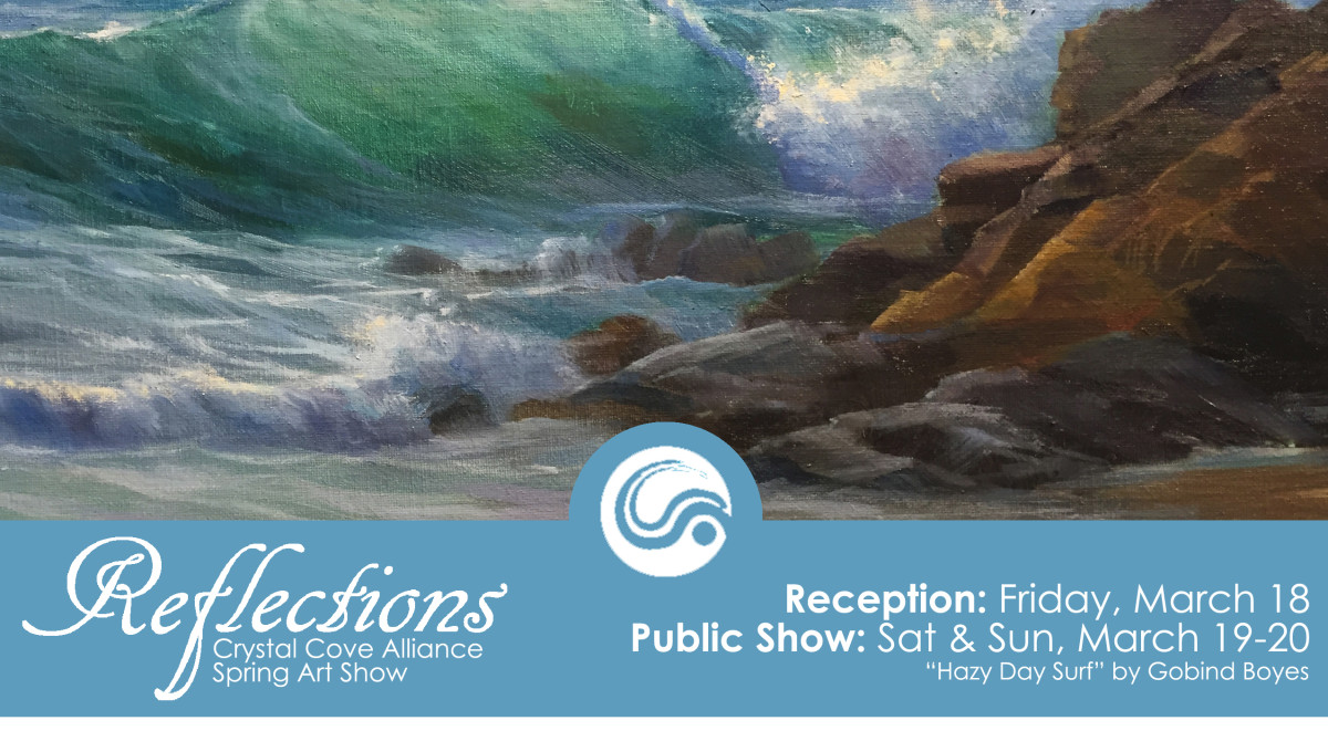 "Love art? Don't miss ""Reflections"" Spring Art Show in Crystal Cove-March 18"